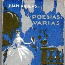 Libros antiguos: JUAN AROLAS : POESÍAS VARIAS (PARÍS, C. 1920). Lote 190541695