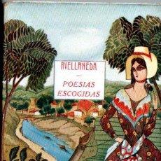 Libros antiguos: AVELLANEDA : POESÍAS ESCOGIDAS (PARÍS, C. 1920). Lote 190541890
