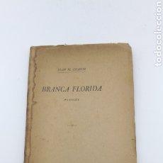 Libros antiguos: BLANCA FLORIDA FIRMADO POR EL AUTOR JOAN M GUASCH 1945. Lote 191004753