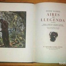 Libros antiguos: AIRES DE LLEGENDA POEMA JOSEP ROMEU ILUMINADO A MANO. Lote 113522259