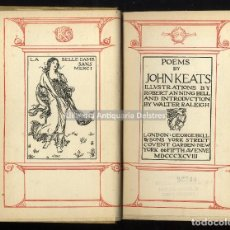 Libros antiguos: KEATS, JOHN. POEMS. ILLUSTRATIONS BY ROBERT ANNING BELL AND INTRODUCTION BY WALTER RALEIGH. . Lote 191577098