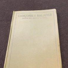 Libros antiguos: CANÇONS I BALADES DE LA LÍRICA CATALANA MODERNA. ED. DELS AMICS DE LA POESIA. BARCELONA, 1922.. Lote 191908193