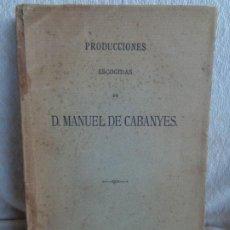 Libros antiguos: PRODUCCIONES ESCOGIDAS DE D. MANUEL DE CABANYES. Lote 191941172