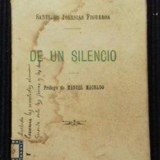 Libros antiguos: DE UN SILENCIO. SANTIAGO IGLESIAS FIGUEROA. LIBRERIA DE FERNANDO FE 1908.. Lote 192324882