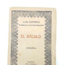 Libros antiguos: LUIS BARREDA - EL BACULO POESIAS ( 1923 ) ACADEMICO RAE. Lote 192450908