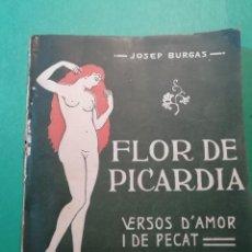 Libros antiguos: FLOR DE PICARDIA-VERSOS D'AMOR I DE PECAT ANY 1914. Lote 193225308