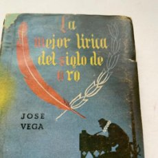 Libros antiguos: LA MEJOR LÍRICA DEL SIGLO DE ORO. Lote 193822140