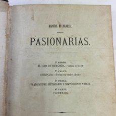 Libros antiguos: L-5303. PASIONARIAS, MANUEL M. FLORES. 1874.. Lote 193909757