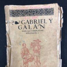 Libros antiguos: GABRIEL Y GALAN OBRAS COMPLETAS VOL I - EDITORIAL MADRID 1928 - FATIGADO. Lote 194008036