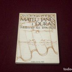 Libros antiguos: MOLINS DE REI ANTOLOGIA POÈTICA MATEU JANÉS. Lote 194120117