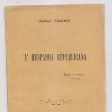 Libros antiguos: SIMÂO VELLOSO: Á HESPANHA REPUBLICANA. PORTO, 1873. POESÍA A LA ESPAÑA REPUBLICANA. Lote 194185707