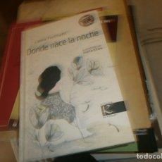 Libros antiguos: DONDE NACE LA NOCHE - LAURA FORCHETTI - ILUSTRACIONES MARÍA ELINA - KAIROS 2015 BUEN ESTADO . Lote 194200978