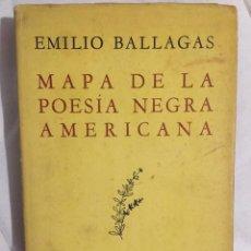 Libros antiguos: MAPA DE LA POESIA NEGRA AMERICANA. EMILIO BALLAGAS.. Lote 194234005