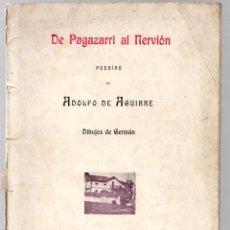 Libros antiguos: DE PAGAZARRI AL NERVION. POESIAS DE ADOLFO DE AGUIRRE. DIBUJOS DE GERMAN. 1903. 1ª EDICION. Lote 194301580