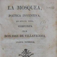 Libros antiguos: LA MOSQUEA, POÉTICA INVENTIVA EN OCTAVA RIMA COMPUESTA POR... - JOSÉ DE VILLAVICIOSA. Lote 194322367