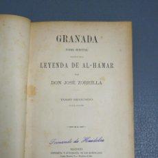 Libros antiguos: GRANADA POEMA ORIENTAL PRECEDIDO DE LA LEYENDA DE AL-HAMAR-JOSÉ ZORRILLA-TOMO SEGUNDO-MADRID 1895. Lote 194381632