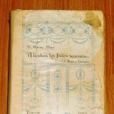Libros antiguos: GIMÉNEZ MAYA, M. MIENTRAS LOS FRUTOS SAZONAN... : VERSOS DE ILUSIÓN Y DESENCANTO : PRIMAVERA DE 1919. Lote 194392590