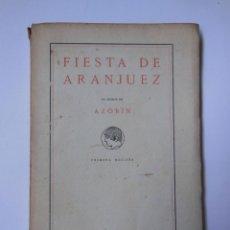 Libros antiguos: FIESTA DE ARANJUEZ EN HONOR DE AZORÍN. ORTEGA Y GASSET,GIMÉNEZ JUAN RAMÓN, BAROJA PÍO, AZORÍN. 1915. Lote 194564776