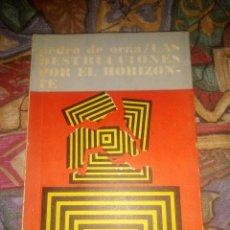 Libros antiguos: LAS DESTRUCCIONES POR EL HORIZONTE - PEDRO DE OTRAS - EDICIONES MANJUARI DE 2.500 EJEMPLARES 1968. Lote 194602772