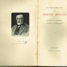 Libros antiguos: POESÌES COMPLETS DE MARIAN AGUILÓ ILUSTRACIÓ CATALANA PALMA DE MALLORCA 1825 BARCELONA 1897. Lote 194603393