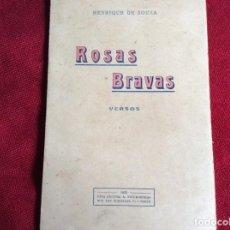 Libros antiguos: ROSAS SILVESTRES ( VERSOS ). POR HENRIQUE DE SOUZA, 1925, RARO. ENVIO GRÁTIS.. Lote 194606906