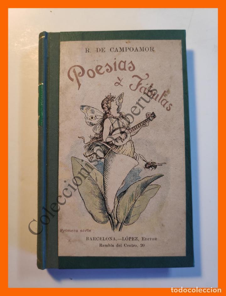 POESIAS Y FABULAS .- TOMO I . TERNEZAS Y FLORES - AYES DEL ALMA - FÁBULAS - R. DE CAMPOAMOR (Libros antiguos (hasta 1936), raros y curiosos - Literatura - Poesía)
