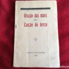 Libros antiguos: ORACIÓN DE LA MADRE O CANCIÓN DE CUNA. POR CAMILO JOSÉ DE CARVALHO, 1929. ENVIO GRÁTIS.. Lote 194623633