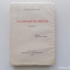 Libros antiguos: LIBRERIA GHOTICA. MOSSÈN CAMIL GEIS. GLOSSARI DE PIETAT.POESIES. 1935.BIBLIOTECA SABADELLENCA.. Lote 194707578