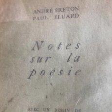 Libros antiguos: BRETÓN , ANDRÉ ELUARD PAUL .NOTES SUR LA POESÍA .PARIS . Lote 194747152