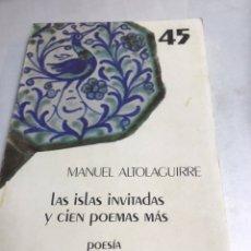 Libros antiguos: LIBRO - LAS ISLAS INVITADAS Y CIEN POEMAS MAS - MANUEL ALTOLAGUIRRE. Lote 194770460