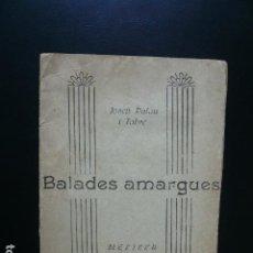 Libros antiguos: PALAU I FABRE. BALADES AMARGUES. INENCONTRABLE EDICIÓN CLANDESTINA. MELILLA, 1943. 25 EJEMPLARES.. Lote 194872820
