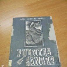 Libros antiguos: GUERRA CIVIL. JOSE HERRERA PETERE. PUENTES DE SANGRE. MADRID EDITORIAL NUESTRO PUEBLO 1938.. Lote 194874670