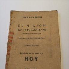 Libros antiguos: 1938 - EL MIAJÓN DE LOS CASTÚOS. LUIS CHAMIZO. [EXTREMADAMENTE RARO]. Lote 194881591