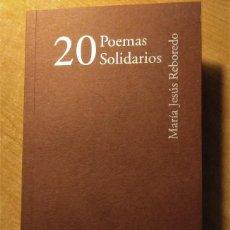 Libros antiguos: 20 POEMAS SOLIDARIOS, Mª JESÚS REBOREDO. Lote 194891273