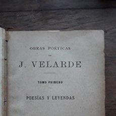 Libros antiguos: VE3LARDE, POESÍAS Y LEYENDAS, 1886. Lote 194963971