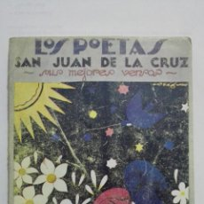 Libros antiguos: LOS POETAS - SAN JUAN DE LA CRUZ, SUS MEJORES VERSOS, Nº 30, AÑO 1929. Lote 195043780