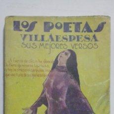 Libros antiguos: LOS POETAS - VILLAESPESA, SUS MEJORES VERSOS, Nº 40, AÑO 1929. Lote 195045747