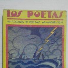 Livres anciens: LOS POETAS - ANTOLOGIA DE POETAS ARAGONESES, JOAQUIN DICENTA, EUSEBIO BLASCO, Nº 48, AÑO 1929. Lote 195049921