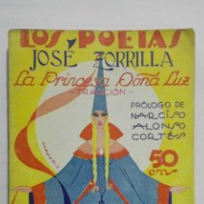 Libros antiguos: LOS POETAS - JOSE ZORRILLA, LA PRINCESA DOÑA LUZ, Nº 61, AÑO 1929. Lote 195052187