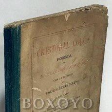 Libros antiguos: LAMARQUE DE NOVOA, JOSÉ. CRISTÓBAL COLÓN. POEMA. PRÓLOGO DE JOSÉ MARÍA ASENSIO Y TOLEDO. Lote 195061947