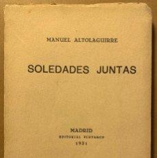 Libros antiguos: MANUEL ALTOLAGUIRRE. SOLEDADES JUNTAS. Lote 195087096