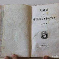 Libros antiguos: MANUAL DE RETÓRICA Y POÉTICA POR M.M. - BARCELONA 1848. Lote 195107792