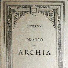 Libros antiguos: M. TULLII CICERONIS ORATIO PRO ARCHIA : TEXTE LATIN / ÉMILE THOMAS. PARIS : LIBRAIRIE HACHETTE, 1931. Lote 195157498