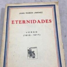 Libros antiguos: ETERNIDADES. JUAN RAMON JIMENEZ. VERSO 1916 - 1917. RENACIMENTO. 1931. Lote 195176470