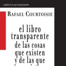 Libros antiguos: EL LIBRO TRANSPARENTE DE LAS COSAS QUE EXISTEN Y DE LAS QUE NO EXISTEN, DE RAFAEL COURTOISIE. Lote 195180010