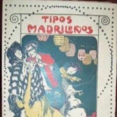 Libros antiguos: LUIS MARTIN BERNARDOS ... TIPOS MADRILEÑOS COLECCIÓN DE DIALOGOS DE COSTUMBRES MADRILEÑAS Y EN VERSO. Lote 195206988