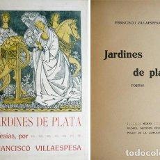Libros antiguos: VILLAESPESA, FRANCISCO. JARDINES DE PLATA. POESIAS. 1912.. Lote 195279147