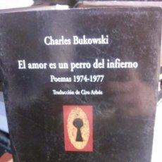 Libros antiguos: EL AMOR ES UN PERRO DEL INFIERNO, CHRLES BUKOWSKI, COLECCIÓN VISOR DE POESÍA.. Lote 195313891