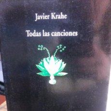 Libros antiguos: TODAS LAS CANCIONES POR JAVIER KRAHE, COLECCIÓN VISRO DE POESÍA.. Lote 195315208