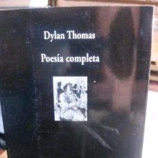 Libros antiguos: POESÍA COMPLETA DE DYLAN THOMAS, COLECCIÓN VISOR DE POESÍA.. Lote 195315402